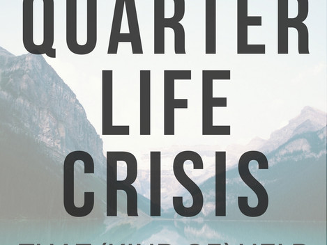 20 Things I'm Doing During My Quarter Life Crisis That (kind of) Help