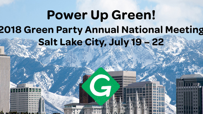 The Green Party of Utah is honored to host the 2018 Annual National Meeting.
