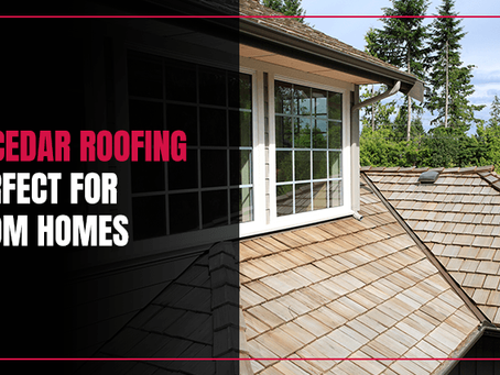 Why Cedar Roofing Is Perfect for Custom Homes