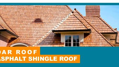 Cedar Roof vs. Asphalt Shingle Roof