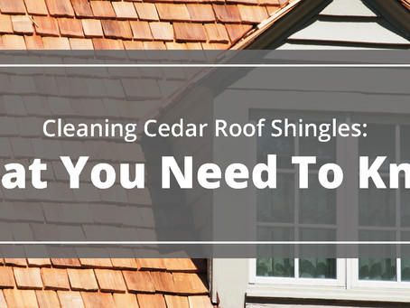 Cleaning Cedar Roof Shingles: What You Need To Know