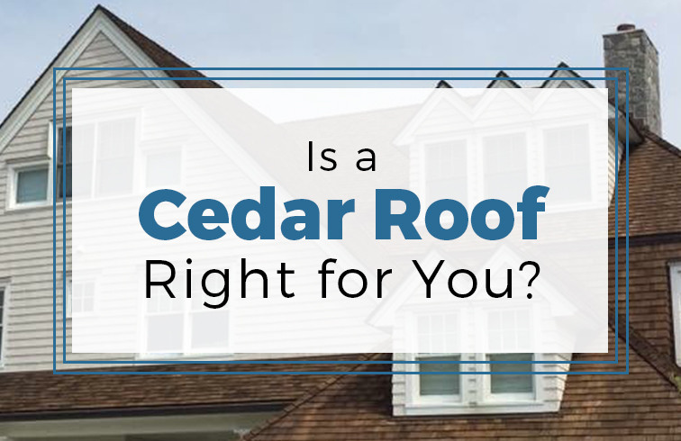 Is a Cedar Roof Right for You?