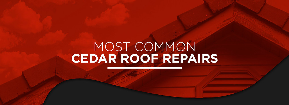 Most common cedar roof repairs