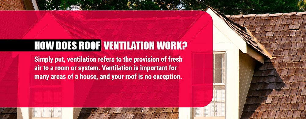 How does roof ventilation work