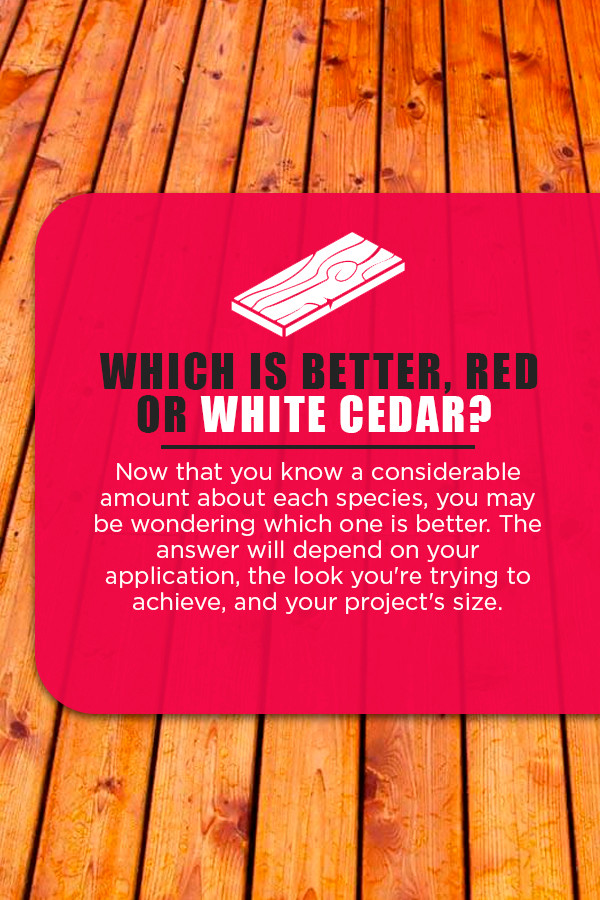 which is better, red or white cedar