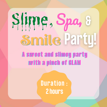 SLIME, SPA & SMILE PARTY
