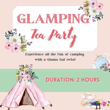 GLAMPING TEA PARTY