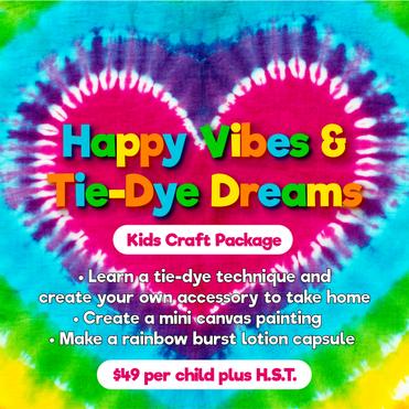 HAPPY VIBES & TIE-DYE DREAMS KIDS CRAFT PACKAGE