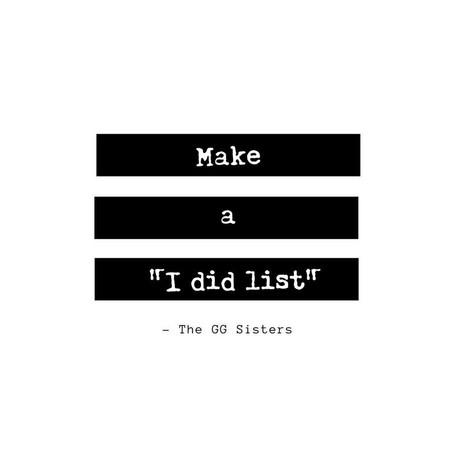 "Make a "" I DID LIST"""