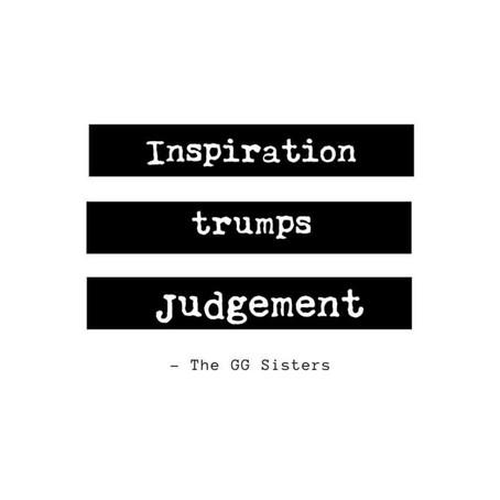 INSPIRATION Trumps JUDGEMENT