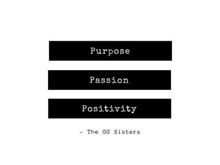 3 P's- Purpose, Passion & Positivity