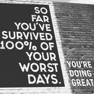 We have all survived our worst day!