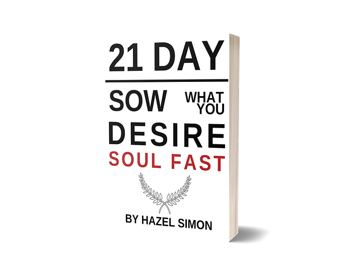 21 Day Sow What You Desire Soul Fast
