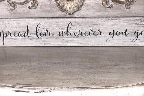 Spread Love Wherever You Go Tabletop