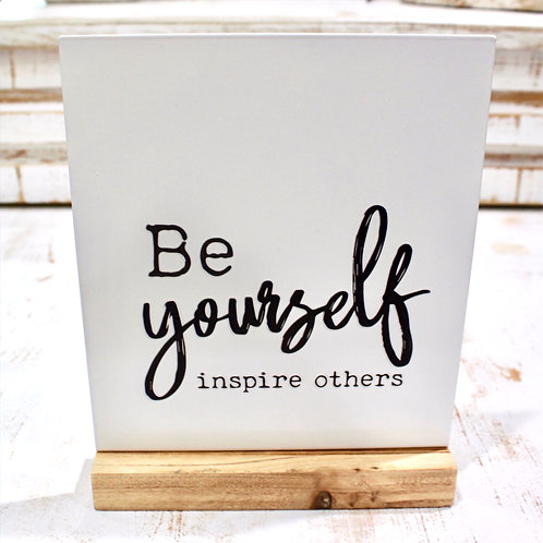 Be Yourself Inspire Others