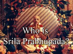 Who-Is-Srila-Prabhupada