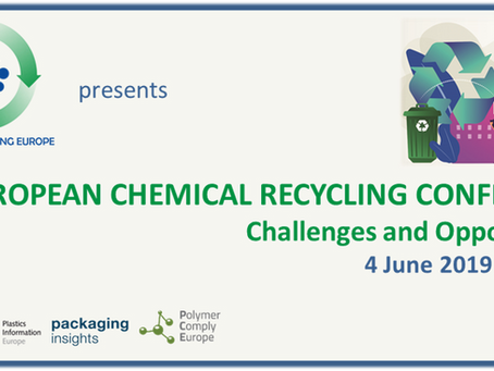 EUROPEAN CHEMICAL RECYCLING CONFERENCE 2019: Challenges and Opportunities