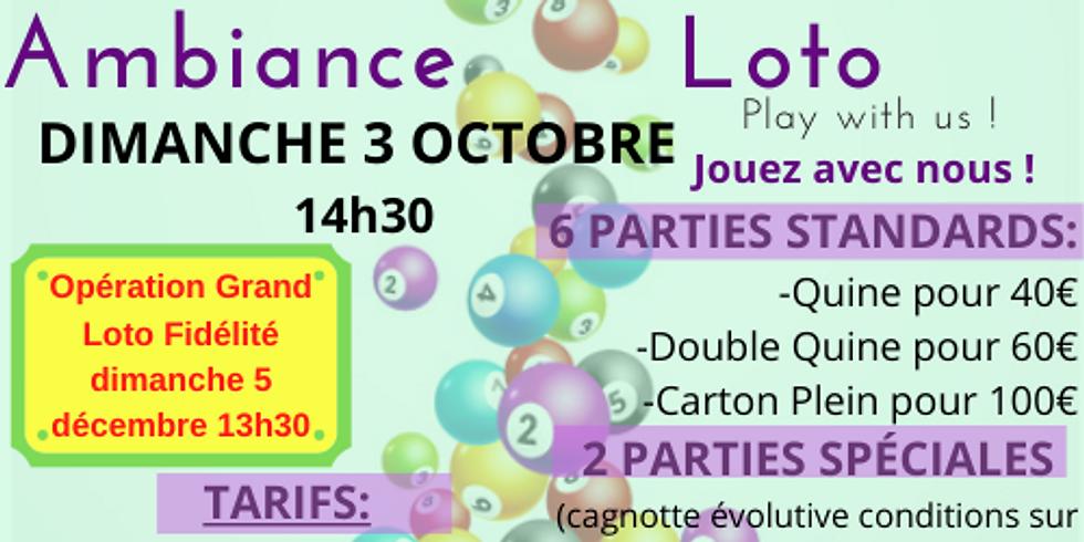 Loto Ambiance Loto (pour le grand loto fidélité) 3 octobre 14h30