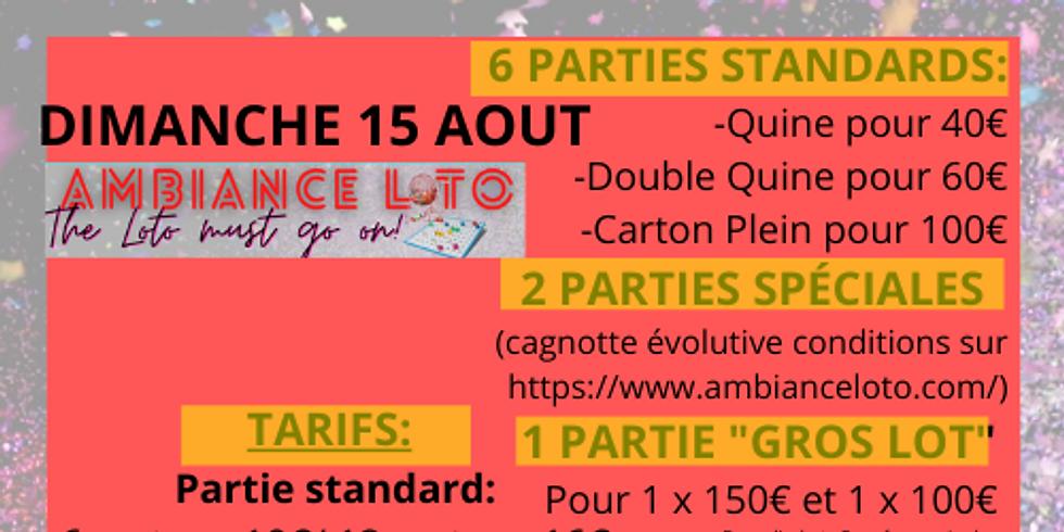 Loto Ambiance Loto (pour le grand loto fidélité) 15 août