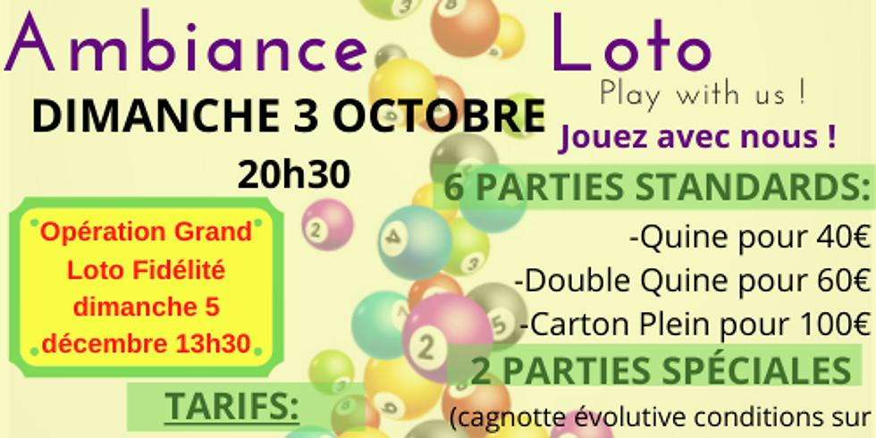 Loto Ambiance Loto (pour le grand loto fidélité) 3 octobre 20h30