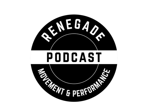 Renegade Movement and Performance Podcast