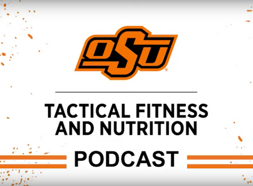 Episode 3 of the OK State Tactical Fitness and Nutrition Podcast is live now!