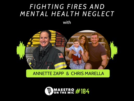 Maestro on the Mic Podcast: Fighting Fires and Mental Health Neglect