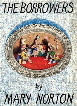 The Borrowers (1952) by Mary Norton