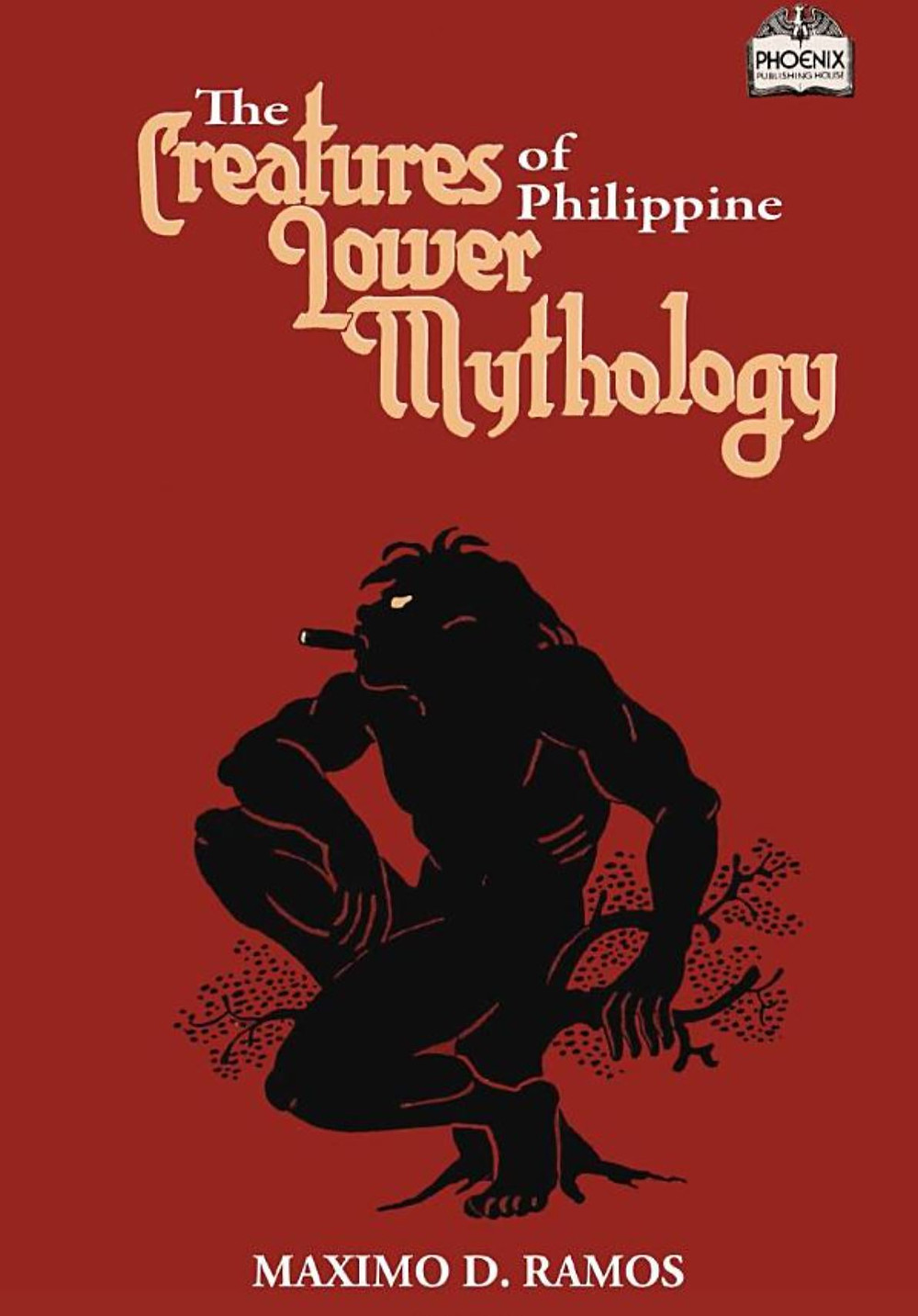 The Creatures of Philippine Lower Mythology by Maximo D. Ramos
