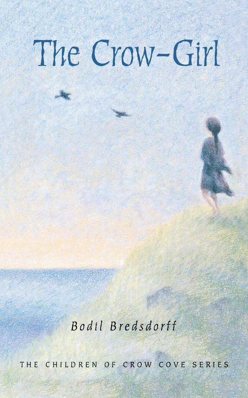 The Crow-Girl: The Children of Crow Cove by Bodil Bredsdorff