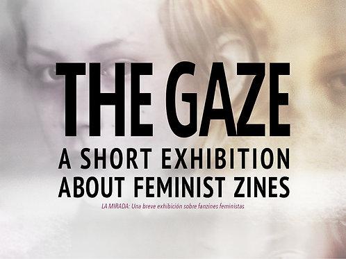 THE GAZE: A short exhibition about feminist zines