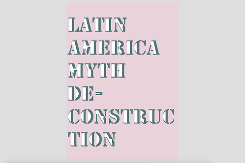 Catalogue: Latin America Myth De-Construction