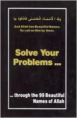Solve Your Problems..... 'through the 99 names of Allah' Paperback