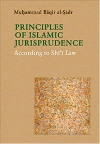 Principles of Islamic Jurisprudence: According to Shi'i Law P/B