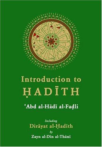 Introduction to Hadith: Including Dirayat al-Hadith P/B