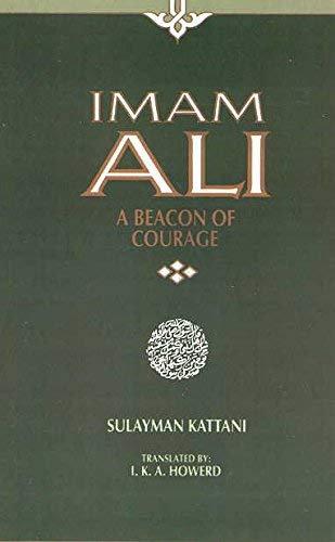 Imam Ali A Beacon of Courage