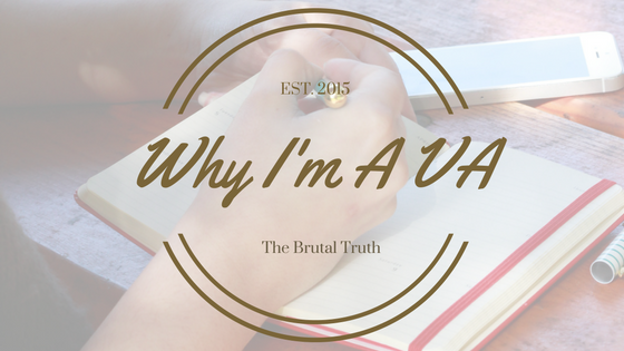Why I'm a Virtual Assistant - The brutal truth