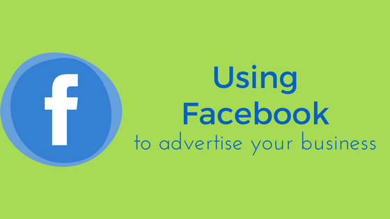 Using Facebook to advertise your business