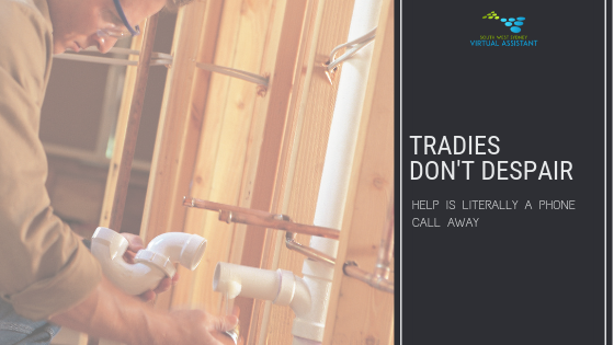 Tradies don't despair! Help is literally a phone call away!
