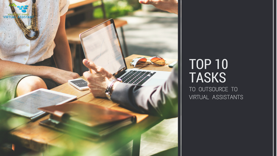 Top 10 tasks to outsource to Virtual Assistants
