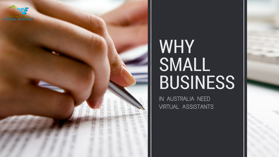 Why small business in Australia need Virtual Assistants