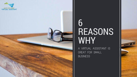 Reasons why a Virtual Assistant is great for small business