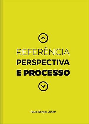 Referência, Perspectiva e Processo (DIGITAL)