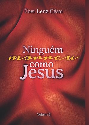 Ninguém Morreu como Jesus