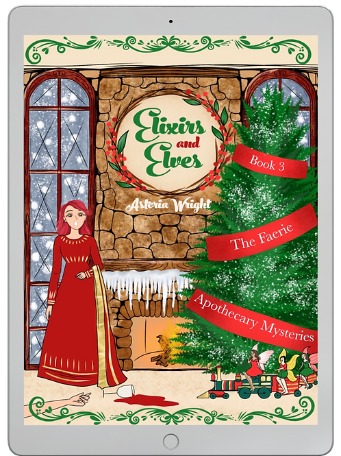 Elixirs and Elves: The Faerie Apothecary Mysteries Book 3