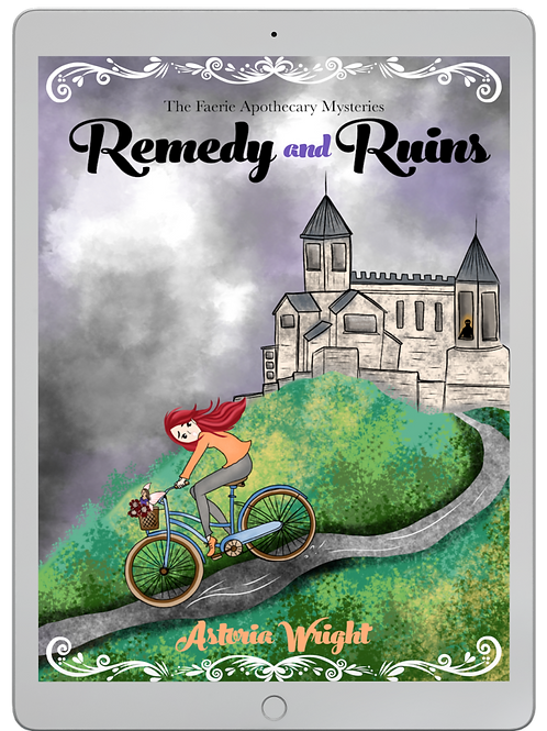 Remedy and Ruins: The Faerie Apothecary Mysteries Book 2