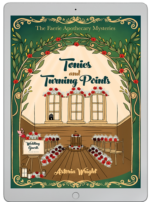 Tonics and Turning Points: The Faerie Apothecary Mysteries Book 7
