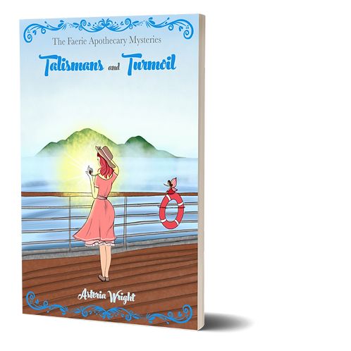 Talismans and Turmoil: The Faerie Apothecary Mysteries Book 6