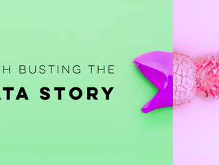 "Myth busting the ""data story"""
