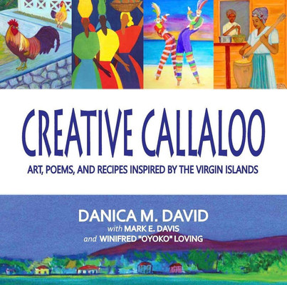 """Creative Callaloo: Art, Poems, and Recipes Inspired by the Virgin Islands"" Author"